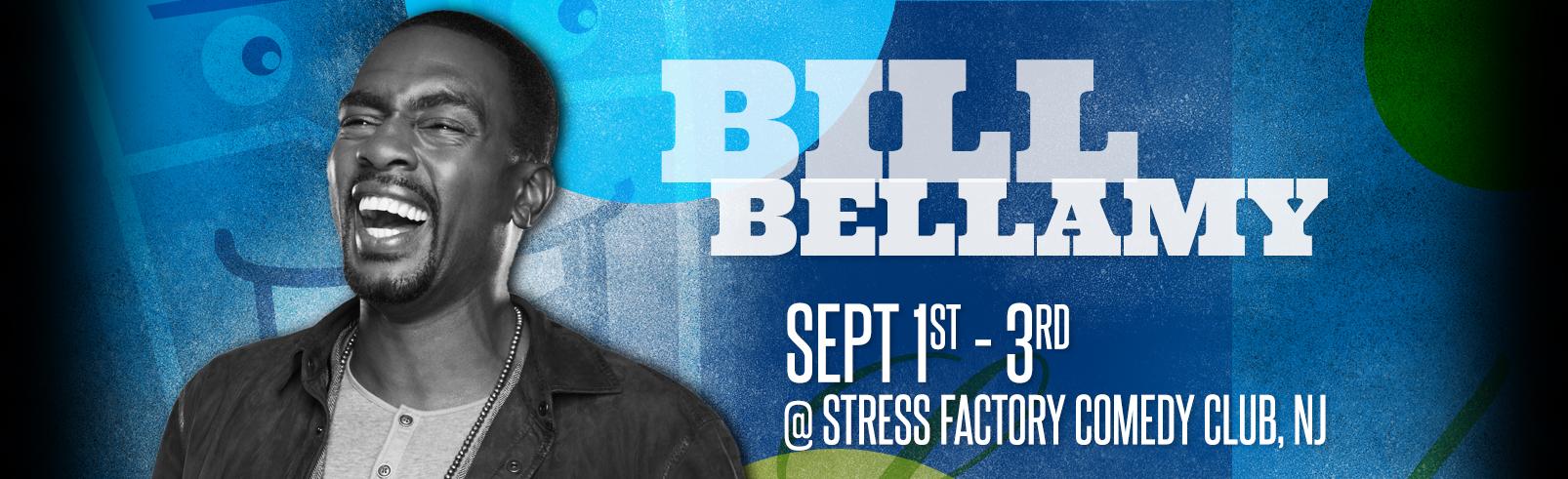 Bill Bellamy @ Stress Factory Comedy Club