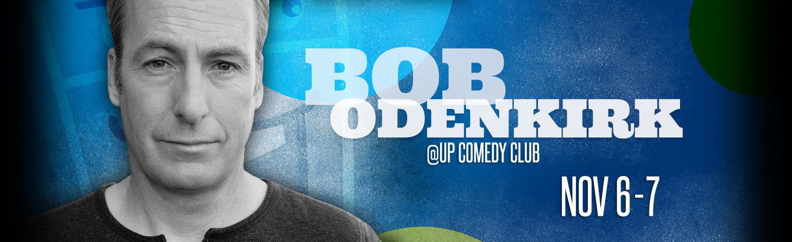 Bob Odenkirk @ UP Comedy Club