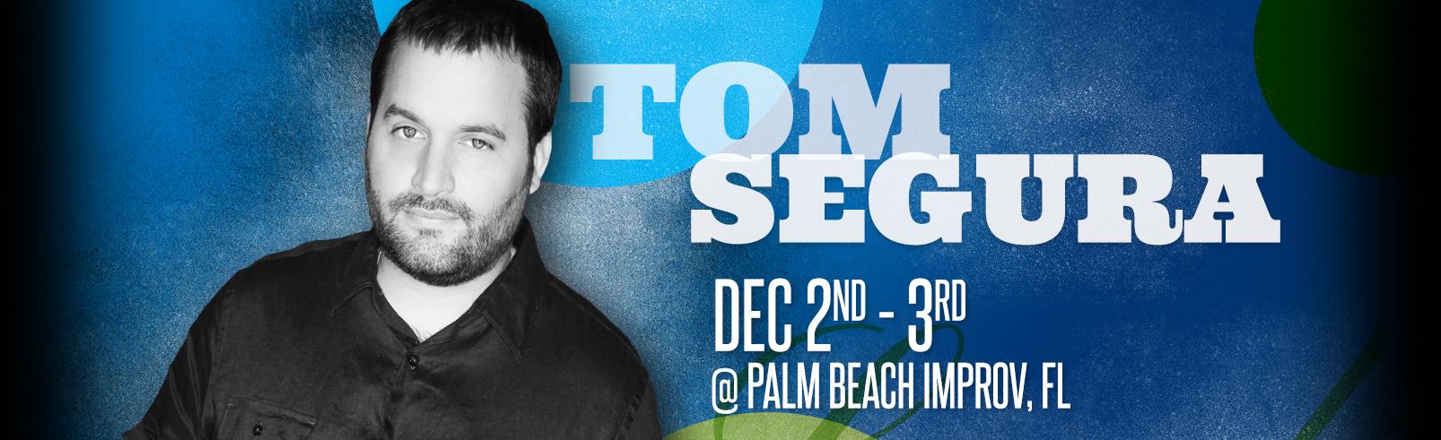 Tom Segura @ Palm Beach Improv