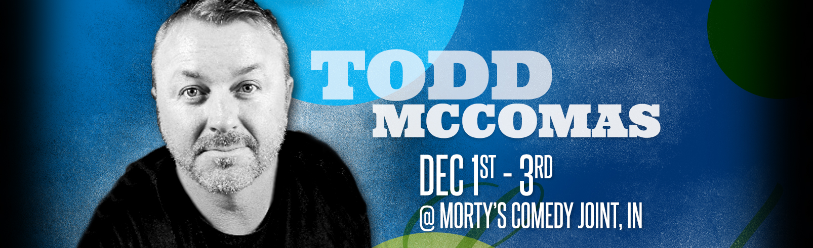 Todd McComas @ Morty's Comedy Joint