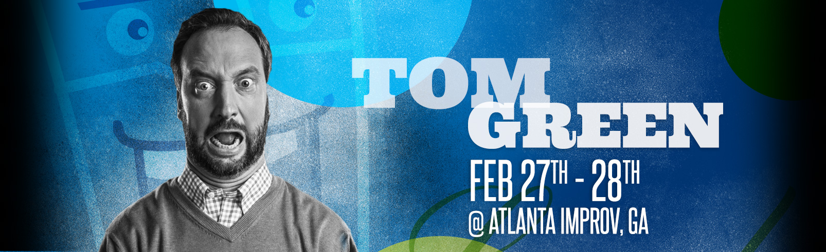 Tom Green @ Atlanta Improv