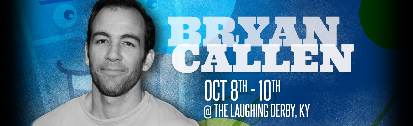 Bryan Callen @ The Laughing Derby