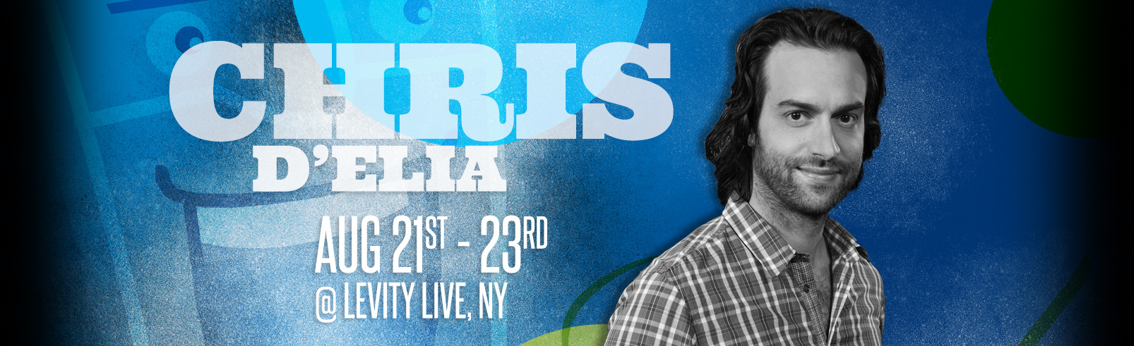Chris D'Elia @ Levity Live