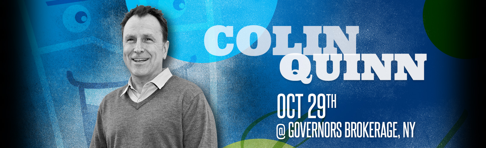 Colin Quinn @ Governors Brokerage