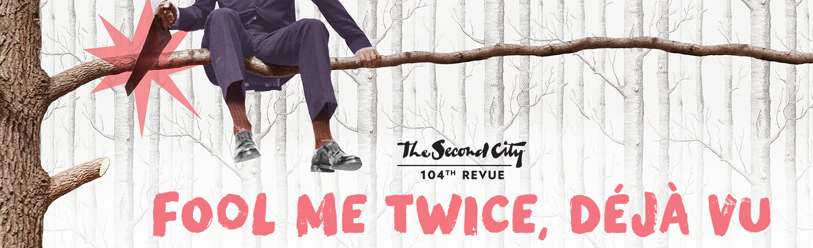 The Second City's 104th Revue: Fool Me Twice, Déjà Vu