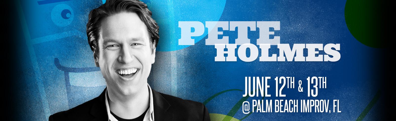 Pete Holmes @ Palm Beach Improv