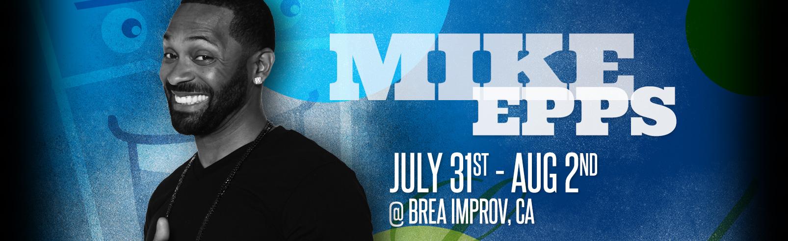 Mike Epps @ Brea Improv