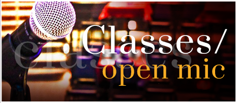 Open Mic/Classes
