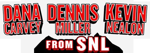 Dana Carvey, Dennis Miller, Kevin Nealon