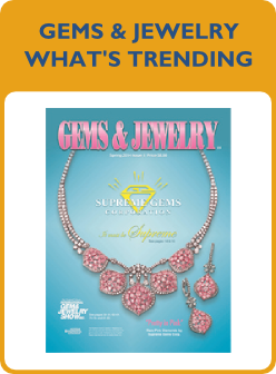 Gems & Jewelry: What's Trending