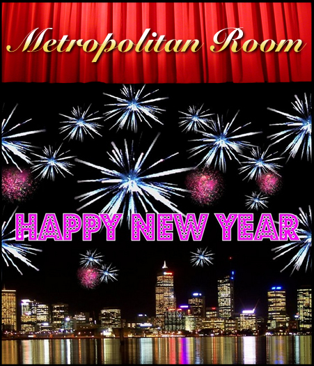 the metropolitan room would like to wish you a happy new year