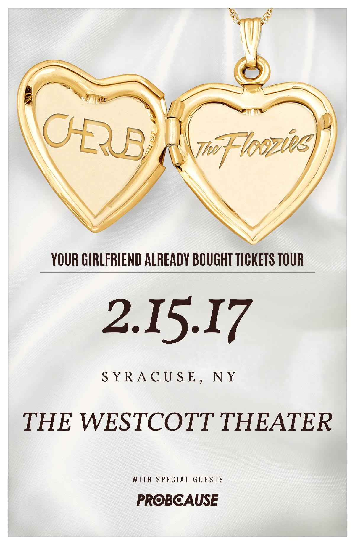 The westcott theater cherub the floozies your girlfriend cherub the floozies your girlfriend already bought tickets tour aiddatafo Gallery