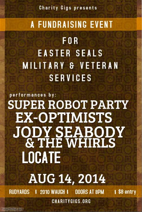 Charity Gigs benefitting Easter Seals Military and Veterans Services featuring  Super Robot Party  The ExOptimists  Jody Seabody and the Whirls   Locate