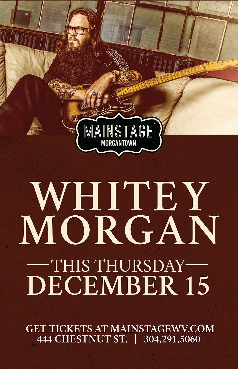Whitey Morgan with Special Guests at Mainstage Morgantown