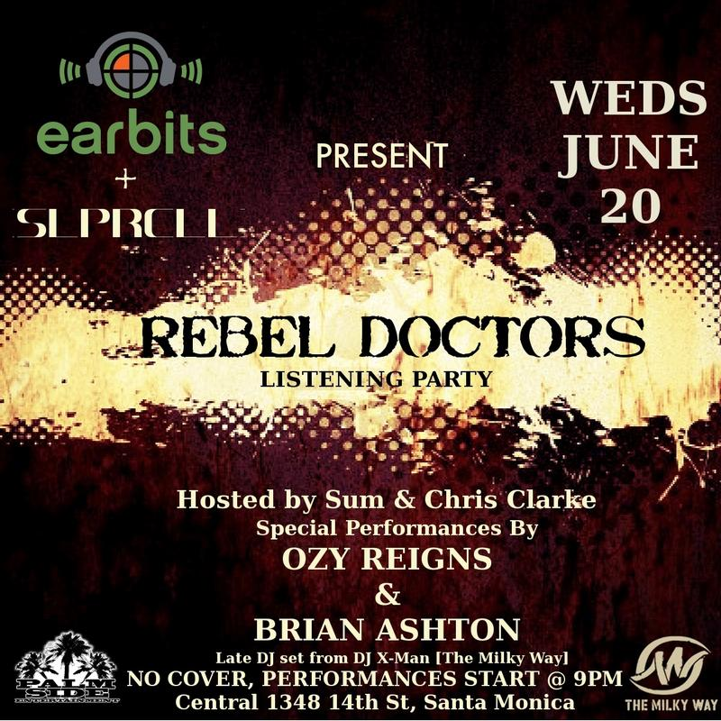 SLPRCLL  Earbits Present Rebel Doctors Listening Party ft Ozy Reigns and Brian Ashton