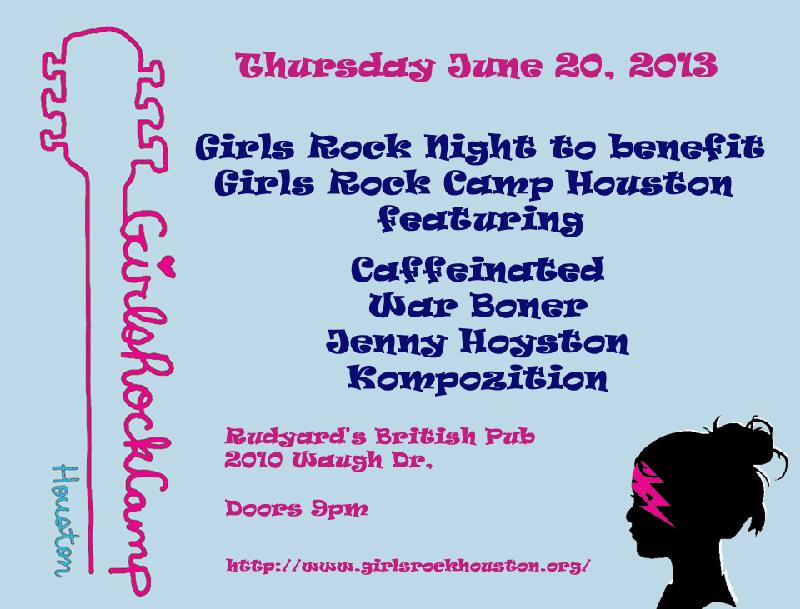 Girls Rock Night to benefit the Girls Rock Camp Houston featuring Caffeinated War Boner Jenny Hoyston and Kompozition