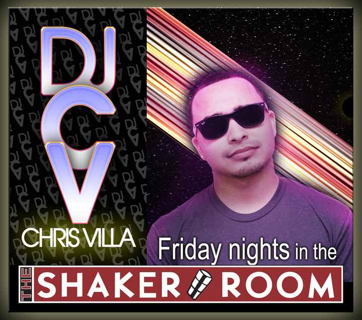 Shaker Room with DJ Chris Villa