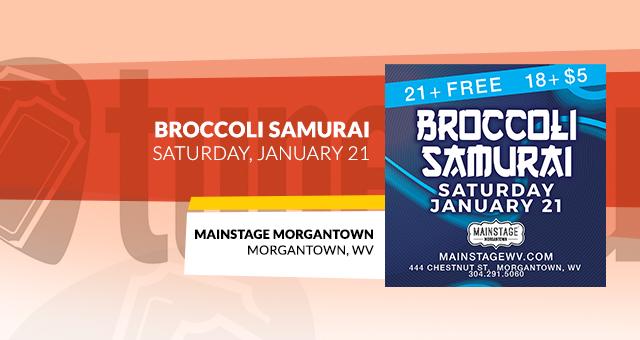 Broccoli Samurai @ Mainstage Morgantown