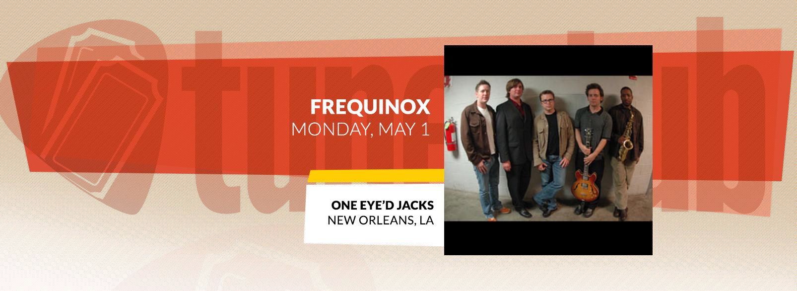 Frequinox @ One Eye'd Jacks