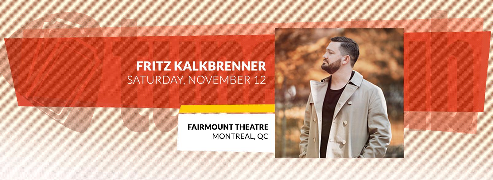 Fritz Kalkbrenner @ Fairmount Theatre