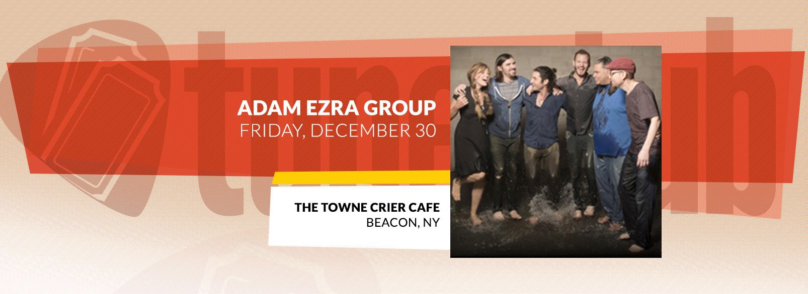 Adam Ezra Group @ The Towne Crier Cafe