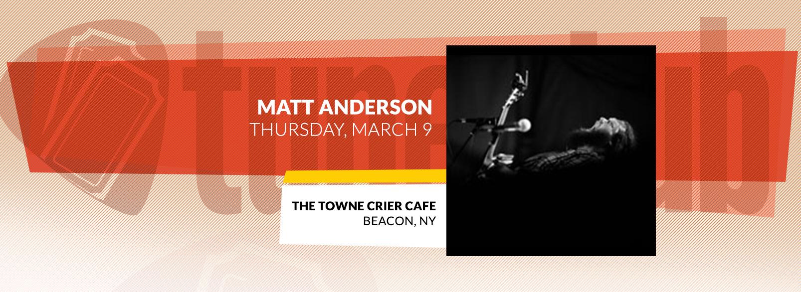 Matt Andersen @ The Towne Crier Cafe
