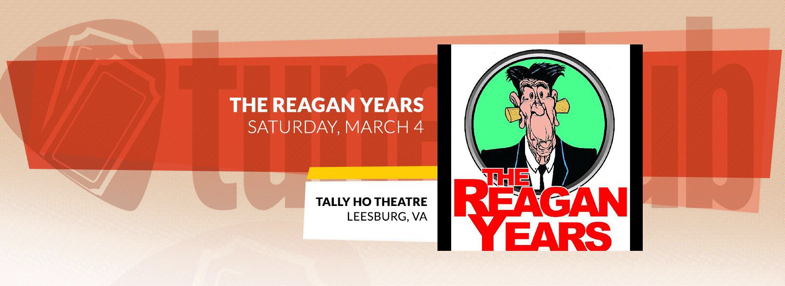 The Reagan Years @ Tally Ho Theatre