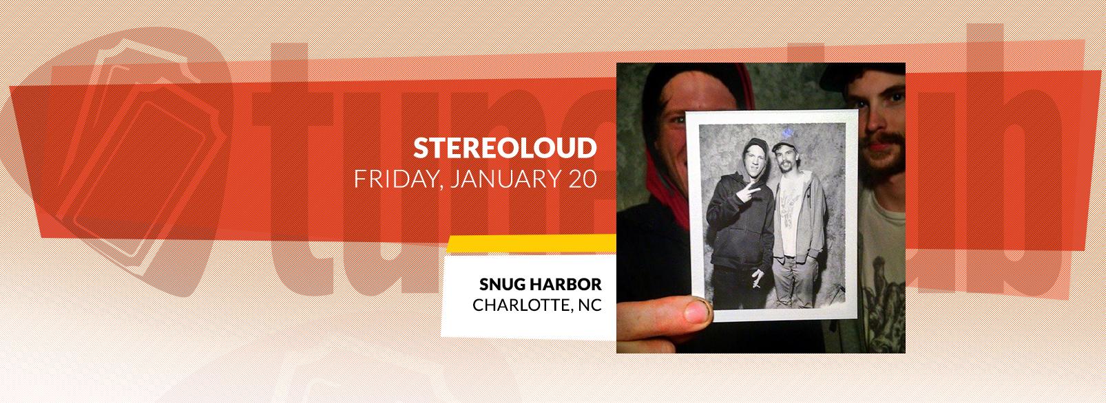 Stereoloud @ Snug Harbor