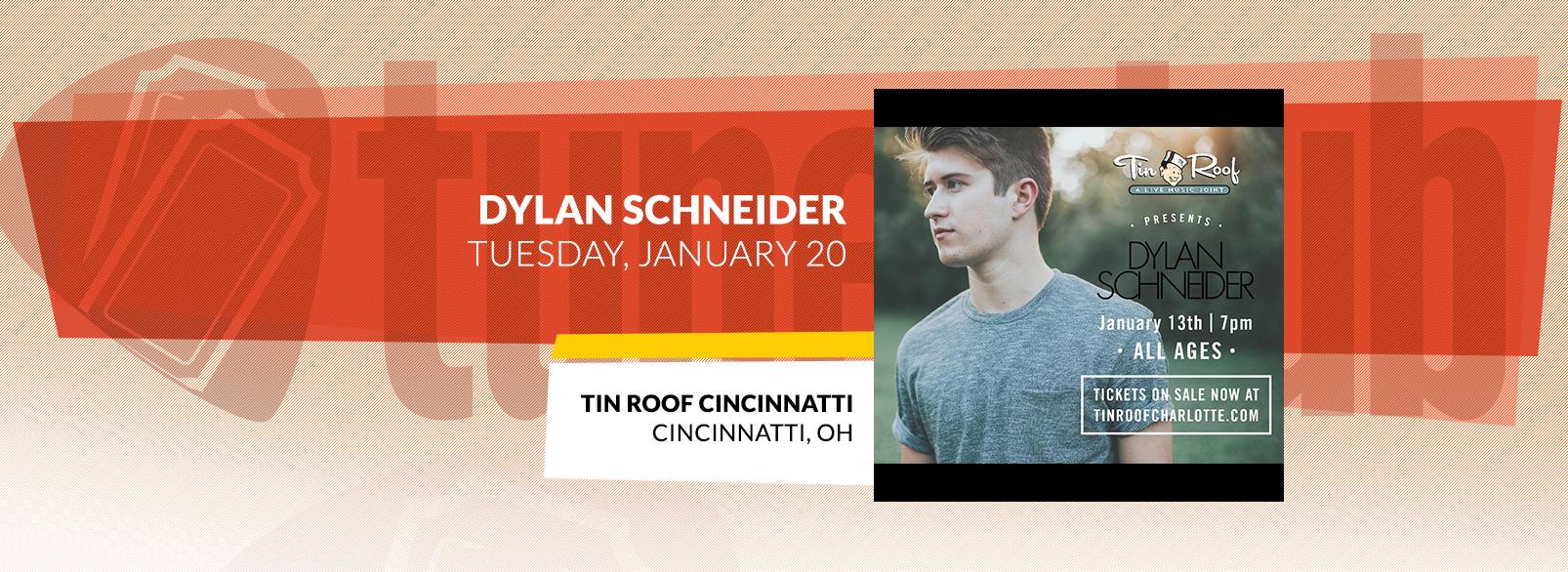 Dylan Schneider @ Tin Roof Cincinnati