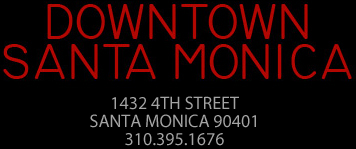 Downtown Santa Monica - 1432 4th Street, Santa Monica 90401, 310.395.1676