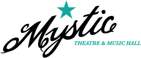 Mystic Theatre & Music Hall