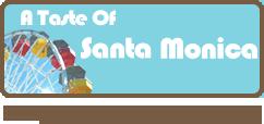 A Taste Of Santa Monica