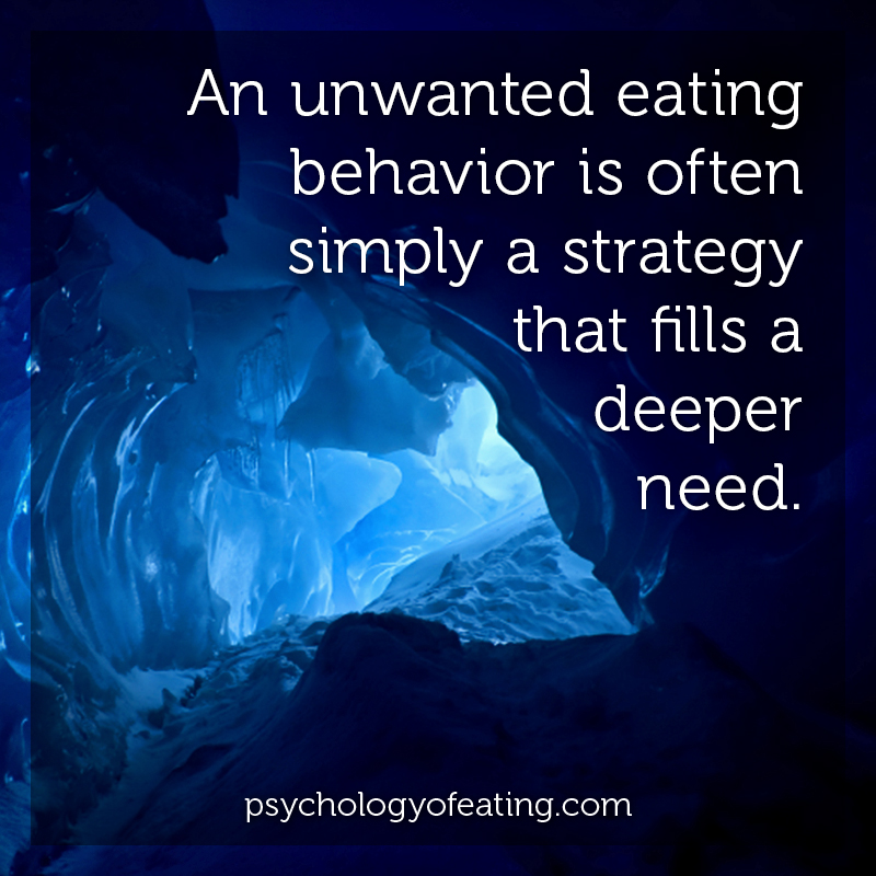 An unwanted eating behavior is often simply a strategy that fills a deeper need #health #nutrition #eatingpsychology #IPE