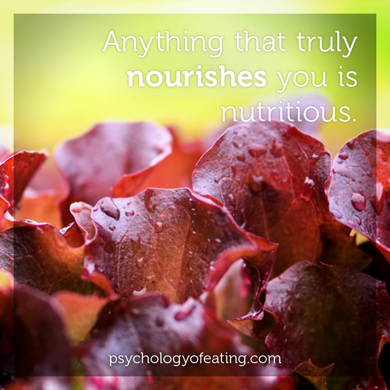 Anything that truly nourishes you is nutritious #health #nutrition #eatingpsychology #IPE