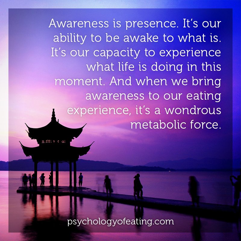 Awareness is presence. It's our ability to be awake to what is #health #nutrition #eatingpsychology #IPE