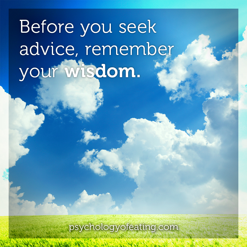 Before you seek advice, remember your wisdom #health #nutrition #eatingpsychology #IPE