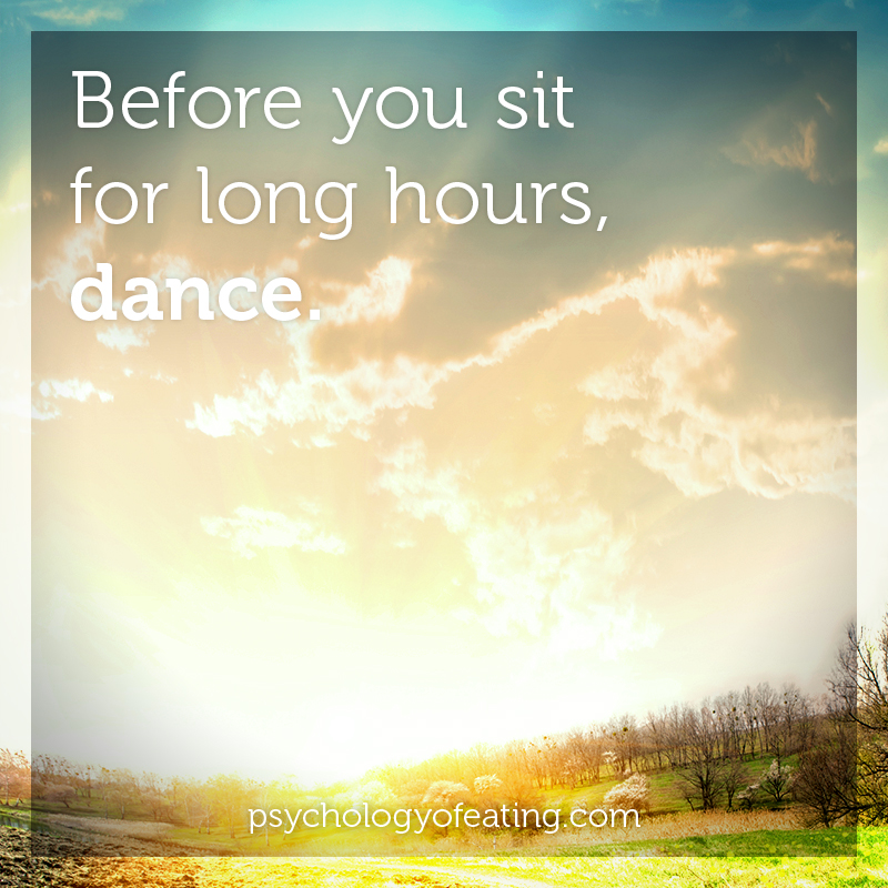 Before you sit for long hours, dance #health #nutrition #eatingpsychology #IPE