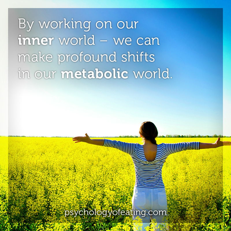 By working on our inner world – we can make profound shifts in our metabolic world #health #nutrition #eatingpsychology #IPE