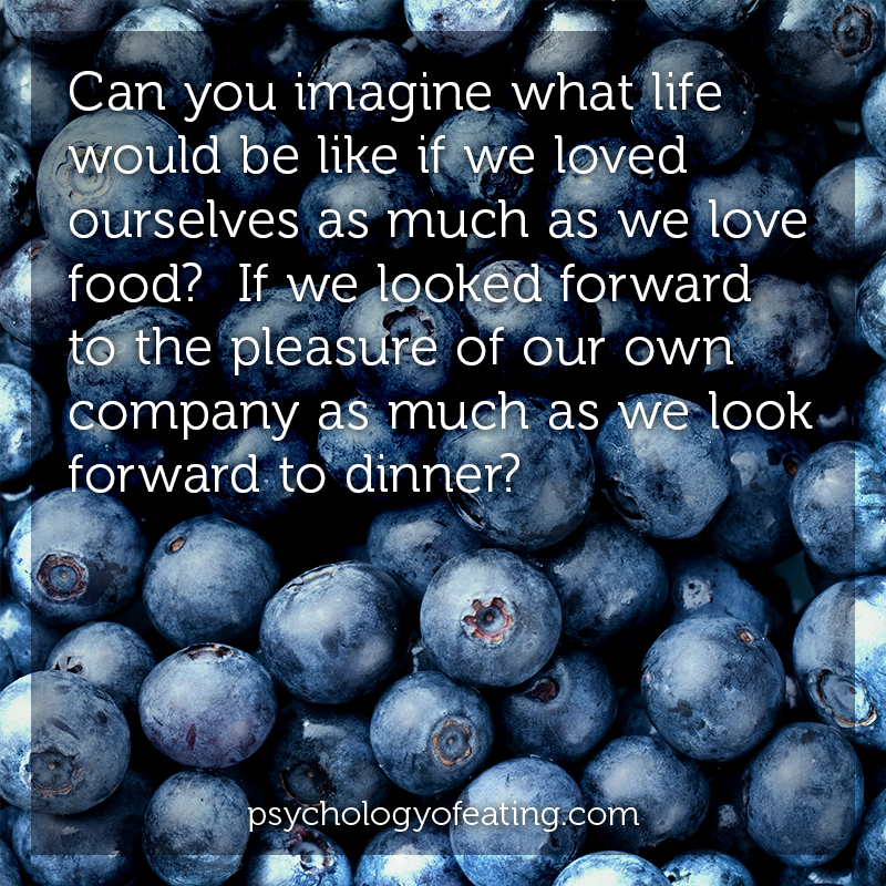 Can you imagine what life would be like if we loved ourselves as much as we love food_ If we looked forward to the pleasure of our own company as much as we look forward to dinner #health #nutrition #eatingpsychology #IPE