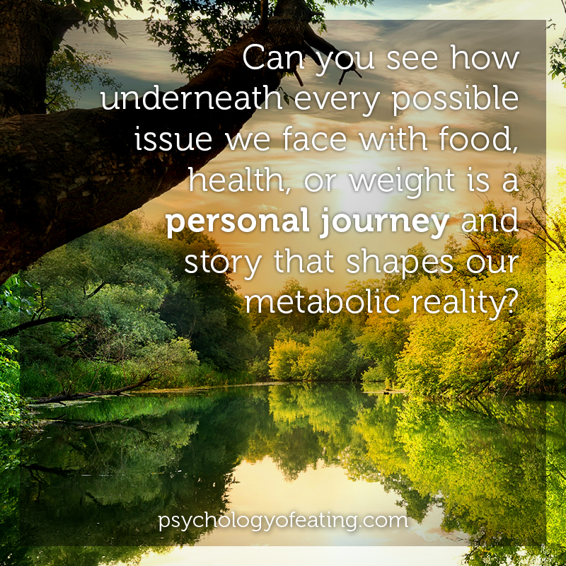 Can you see how underneath every possible issue we face with food, health, or weight is a personal journey and story that shapes our metabolic reality #health #nutrition #eatingpsychology #IPE