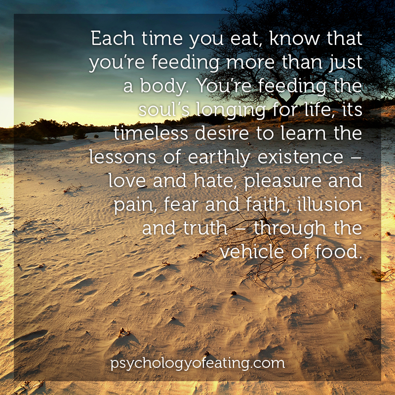 Each time you eat, know that you're feeding more than just a body #health #nutrition #eatingpsychology #IPE