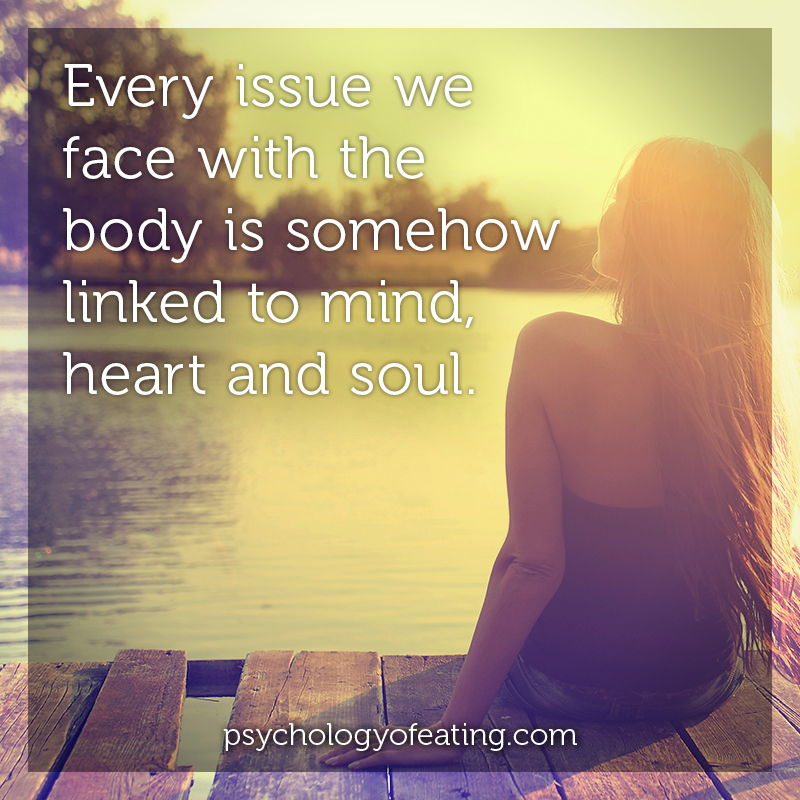 Every issue we face with the body is somehow linked to mind, heart and soul #health #nutrition #eatingpsychology #IPE