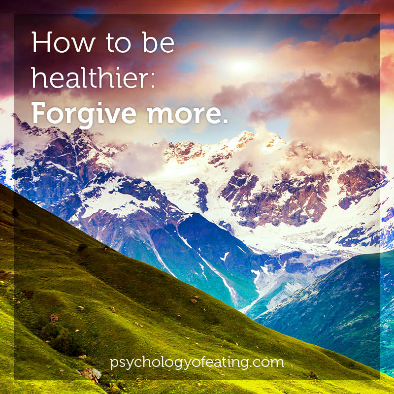 How to be healthier- Forgive more #health #nutrition #eatingpsychology #IPE