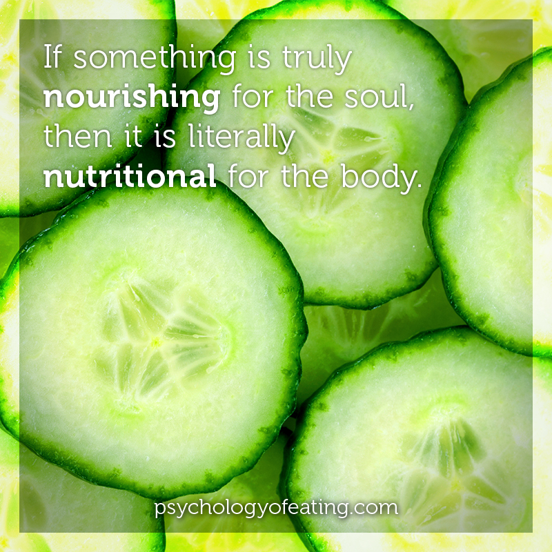 If something is truly nourishing for the soul, then it is literally nutritional for the body #health #nutrition #eatingpsychology #IPE