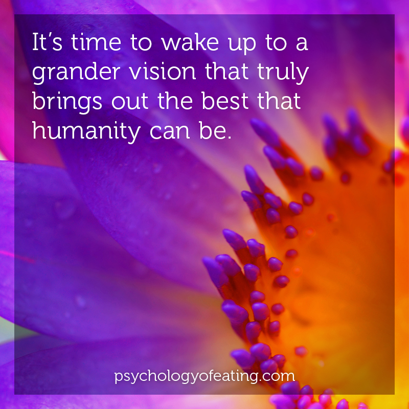 Its time to wake up to a grander vision #health #nutrition #eatingpsychology #IPE