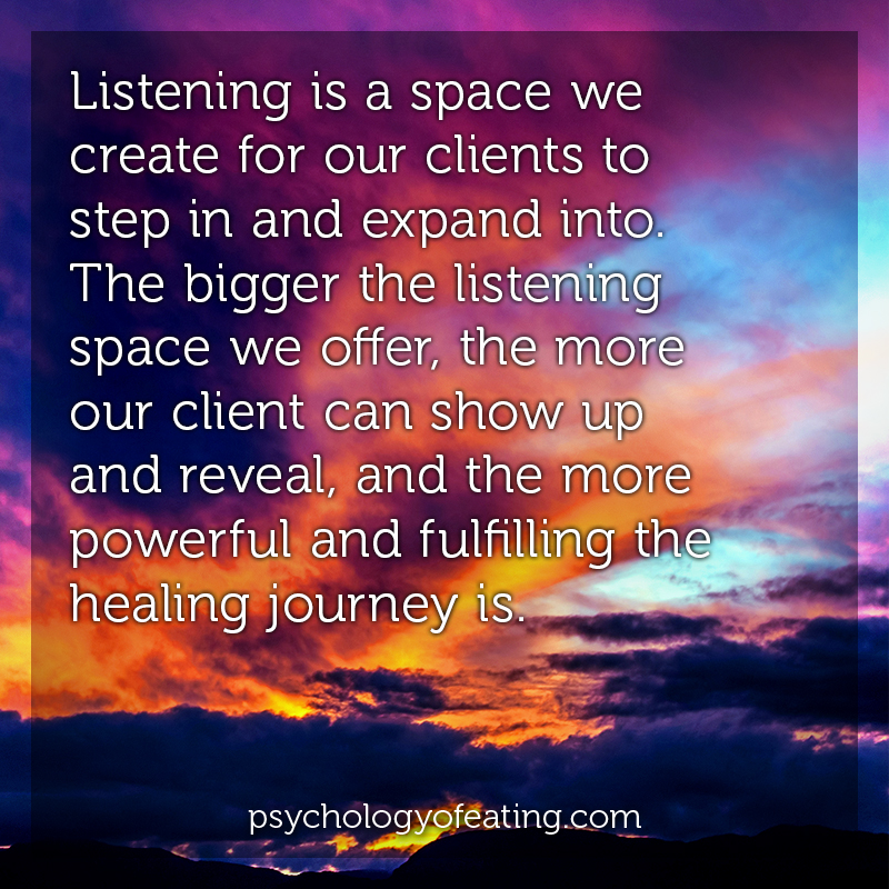 Listening is a space we create for our clients to step in and expand in to. The bigger the listening space we offer, the more our client can show up and reveal, and the more powerful and fulfilling is the healing journey #health #nutrition #eatingpsychology #IPE