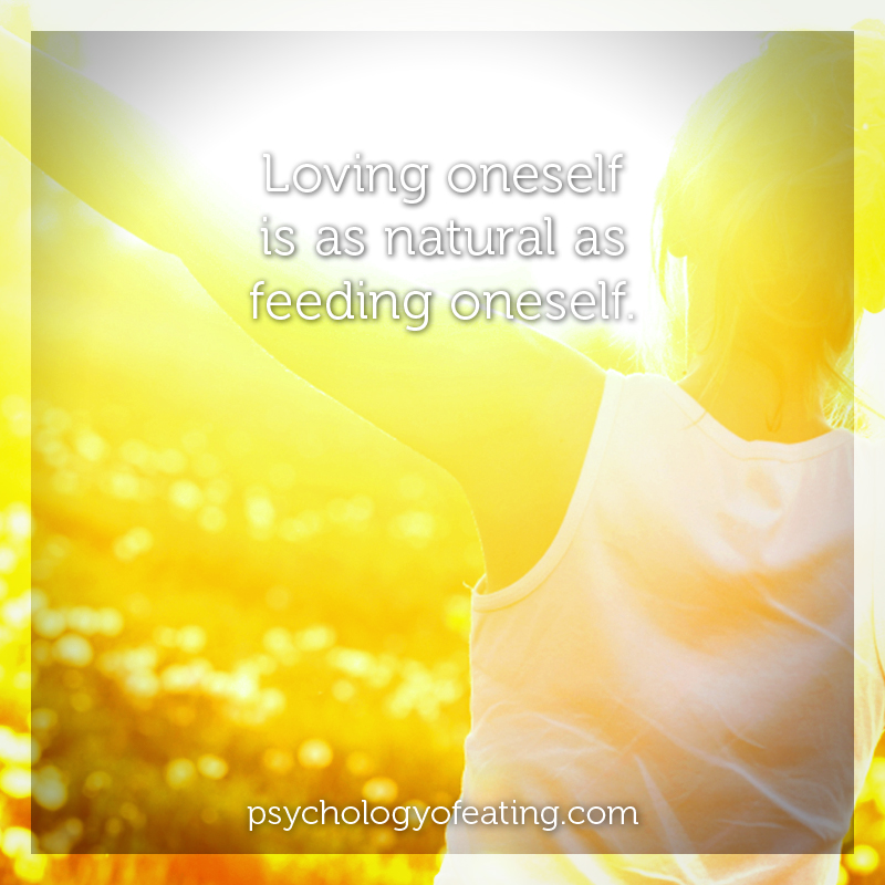 Loving oneself is as natural as feeding oneself #health #nutrition #eatingpsychology #IPE