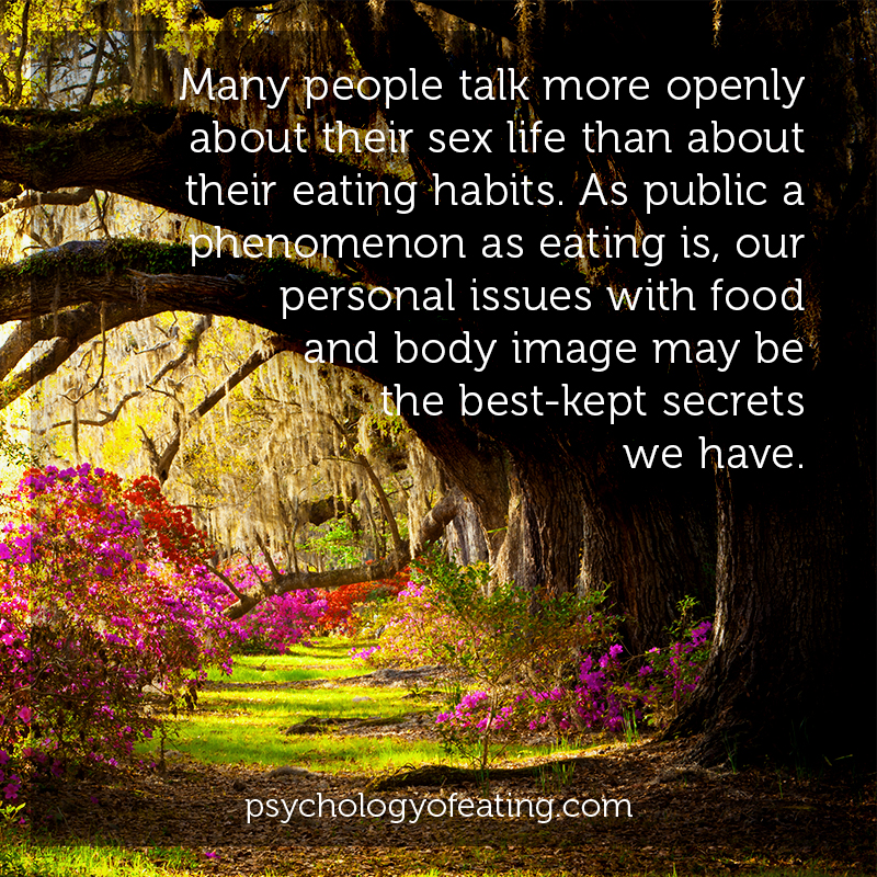 Many people talk more openly about their sex life than about their eating habits #health #nutrition #eatingpsychology #IPE