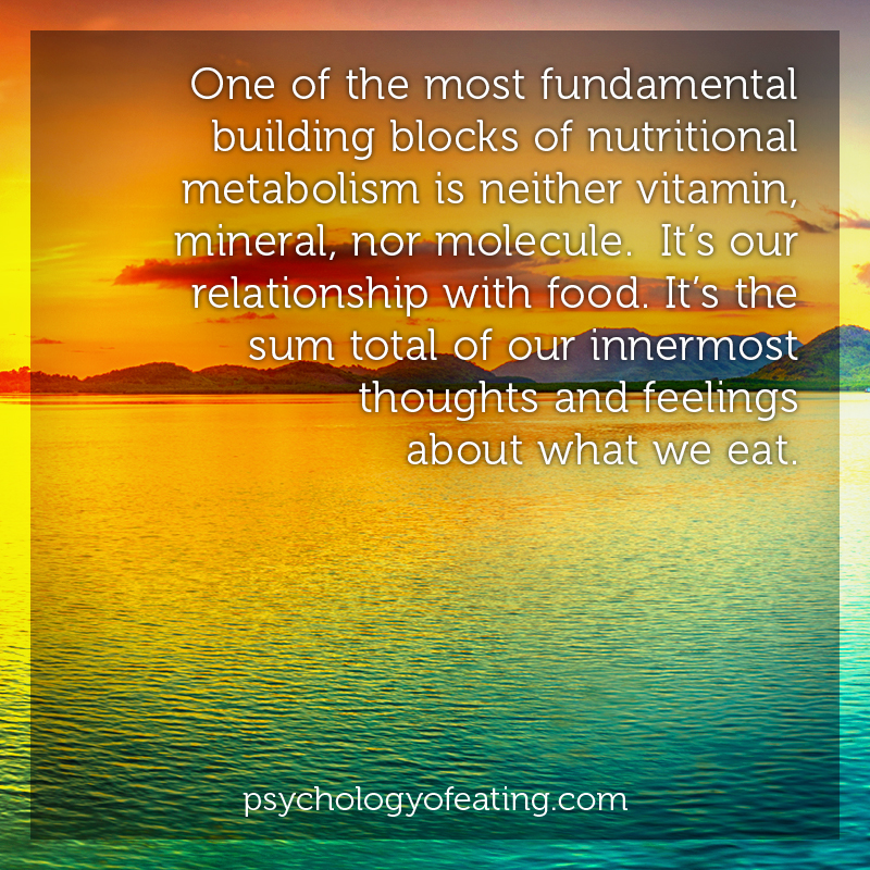 One of the most fundamental building blocks of nutritional metabolism is neither vitamin, mineral, nor molecule. It's our relationship with food. It's the sum total of our innermost thoughts and feelings about what we eat #health #nutrition #eatingpsychology #IPE