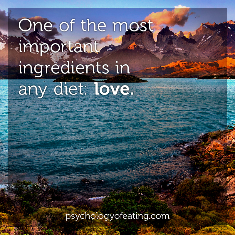 One of the most important ingredients in any diet- Love #health #nutrition #eatingpsychology #IPE